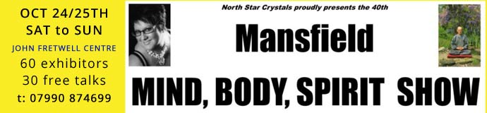 Mansfield Mind, Body, Spirit Show October 24th / 25th