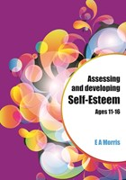 Assessing and Developing Self-Esteem Ages 11-16