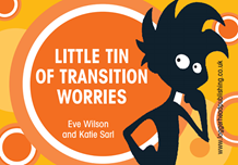 Little Tin of Transition Worries
