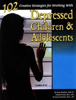 102 Creative Strategies for Depressed Children and Adolescents