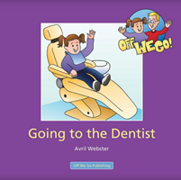 Going to the Dentist (Off We Go)