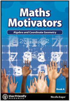 Maths Motivators: Book A: Algebra & Coordinate Geometry