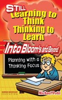 Still Learning to Think Thinking to Learn | Into Bloom's and Beyond!