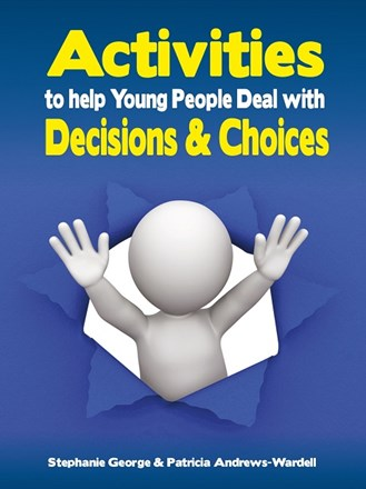 Activities to Help Young People Deal with Decisions & Choices