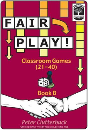 Fair Play! Classroom Games (21-40) Book B