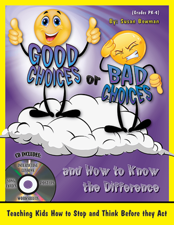 Good Choices or Bad Choices and How to Know the Difference - with CD