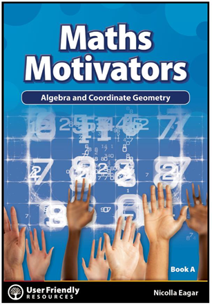 Maths Motivators: Book A: Algebra & Coordinate Geometry *SECONDS*