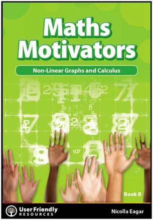 Maths Motivators: Book B: Non-Linear Graphs and Calculus