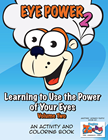 EYE Power - Learning to Use the Power of Your Eyes - Volume Two *SECONDS*