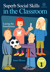 Superb Social Skills in the Classroom: Book 1