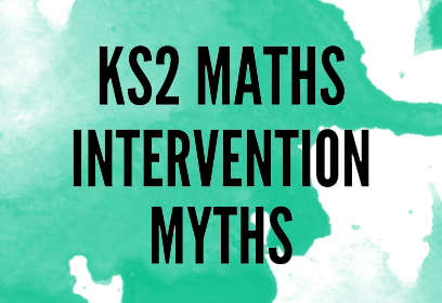 Maths intervention myths