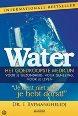 F. Batmanghelidj - Water, het goedkoopste medicijn