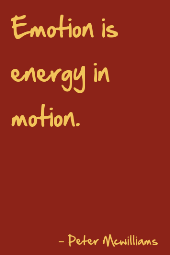 Emotion is energy in motion