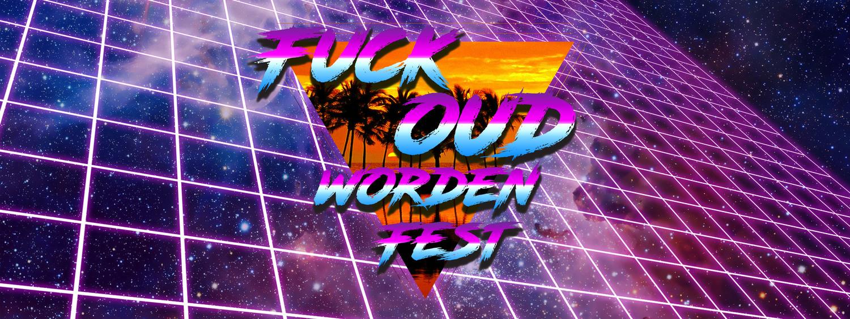 Fuck Oud Worden Fest 3: The Revenge
