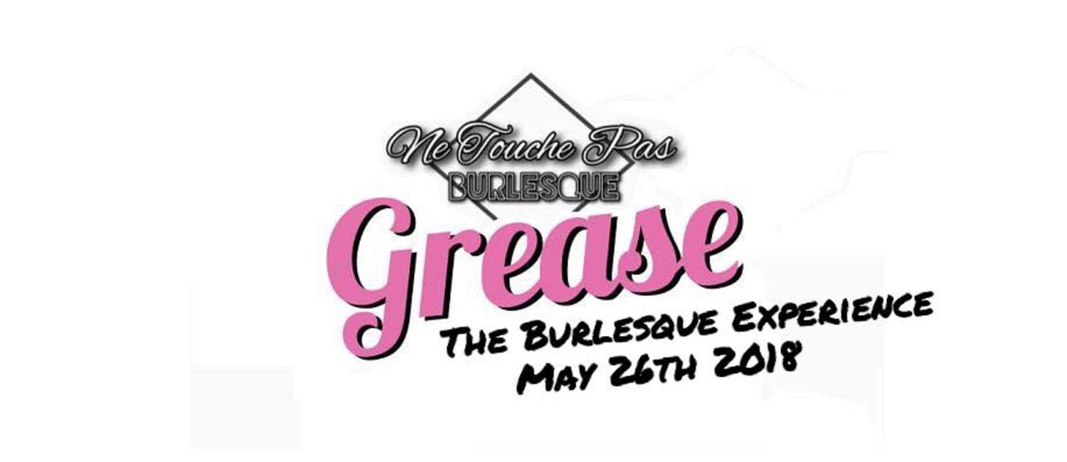 GREASE, THE BURLESQUE EXPERIENCE