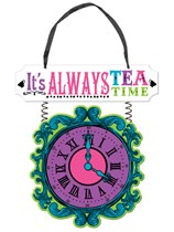 Mad Tea Party Tea Time Hanging Sign Decoration