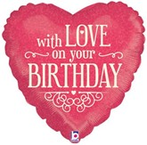 """With Love On Your Birthday 18"""" Heart Foil Balloon"""