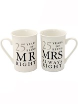 Mr Right & Mrs Always Right 25th Silver Anniversary Mugs