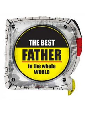 "Best Father Tape Measure 18"" Square Foil"
