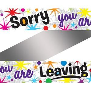 Sorry You're Leaving Foil Banner