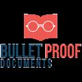 Bulletproof Documents