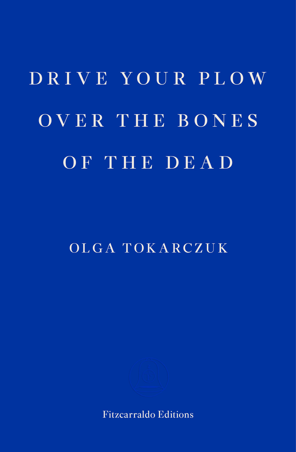 Large olga tokarczuk   drive your plow over the bones of the dead