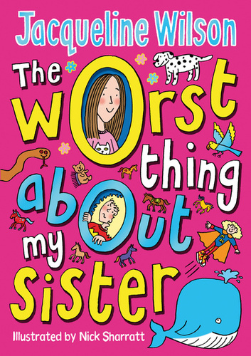 It's official! The Worst Thing About My Sister by Jacqueline Wilson and Nick Sharratt makes you happiest image