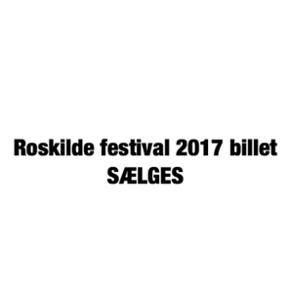 Roskilde festival billet sælges. Kom me - Hillerød - Roskilde festival billet sælges. Kom med et fair bud. - Hillerød