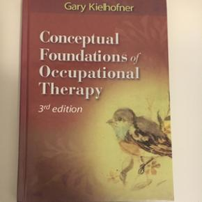 Gary Kielhofner, conceptual foundations  - Aalborg  - Gary Kielhofner, conceptual foundations of occupational therapy. ISBN 0-8036-1137-4 Ny pris 639. Sælges for 150kr - Aalborg
