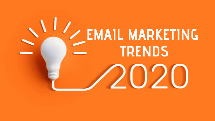 4 Key Email Marketing Trends to Focus on in 2020