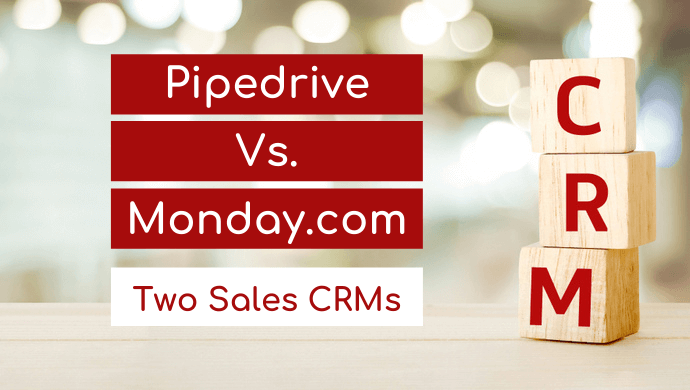 Pipedrive vs. Monday – Two Top Sales CRMs