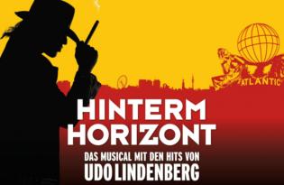 HINTERM HORIZONT - Die Liebesgeschichte mit den Songs von Udo Lindenberg