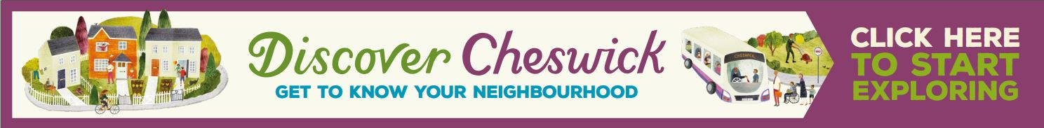 Discover Cheswick - Get to know your neighbourhood - Click here to start exploring
