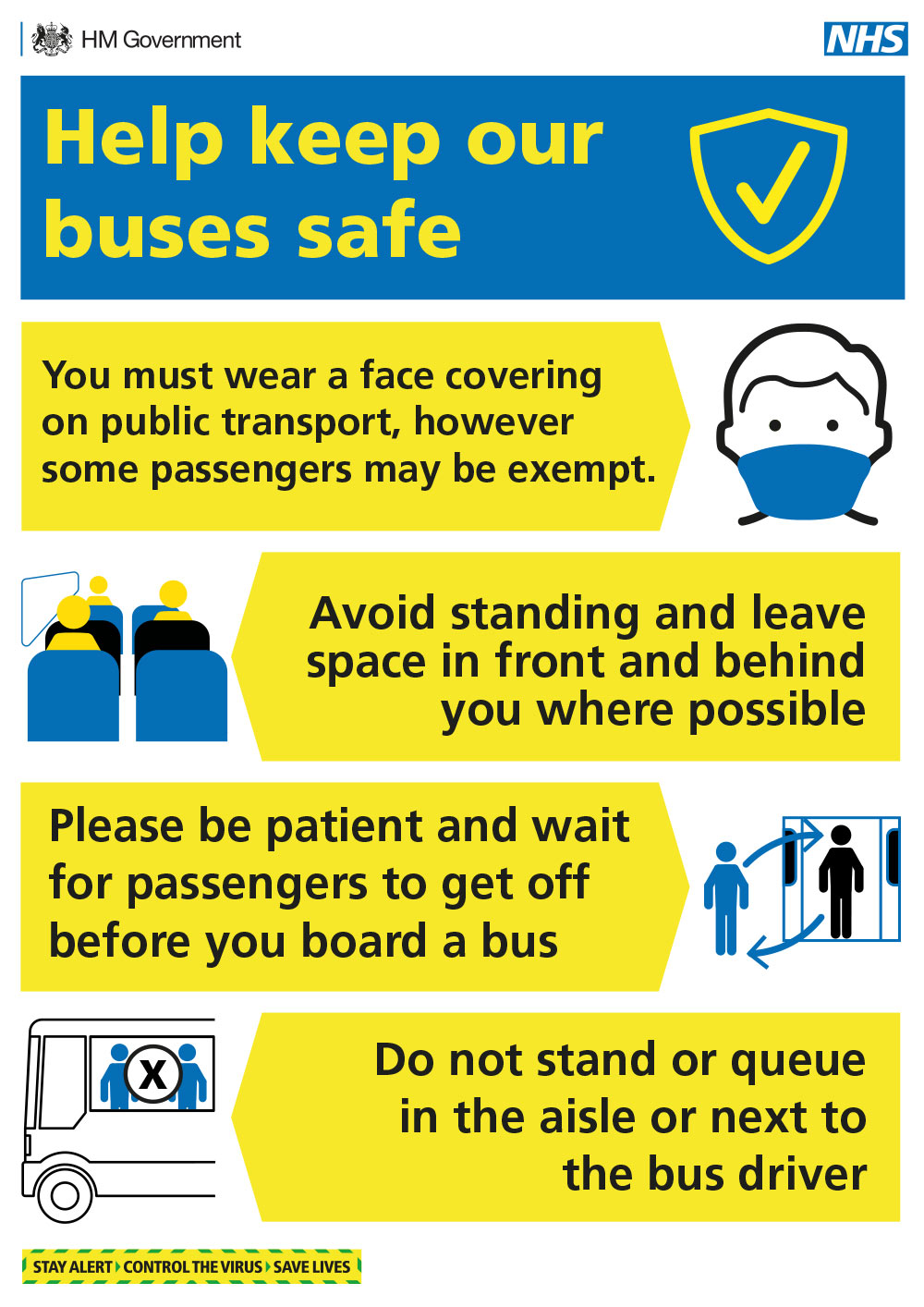 Help keep our buses safe by following this guidance: You must wear a face covering on public transport, however some passengers may be exempt. Avoid standing and leave space in front and behind you where possible. Please be patient and wait for passengers to get off before you board a bus. Do not stand or queue in the aisle or next to the bus driver.