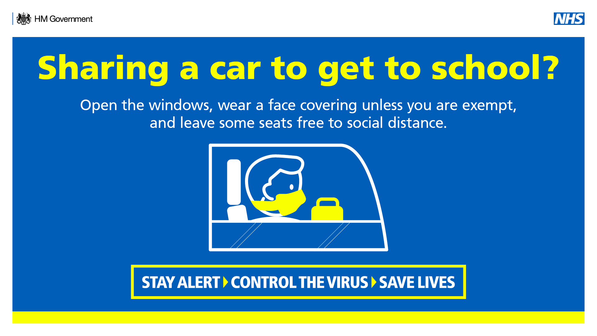 Sharing a car to get to school? Open the windows wear a face covering unless you are exempt, and leave some seats free to social distance. STAY ALERT. CONTROL THE VIRUS. SAVE LIVES.