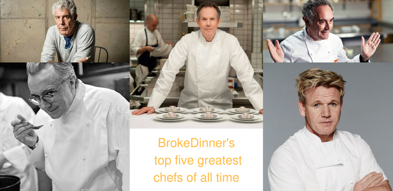 Brokedinner's Top 5 greatest chefs of all time