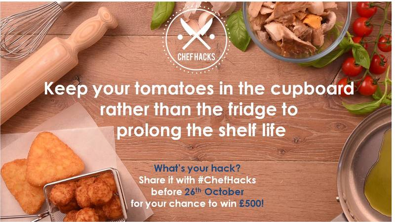 Who knew putting tomatoes in the cupboard signifcantly increases their shelf life. What is your Chef Hack? Share for the chance to win £500!