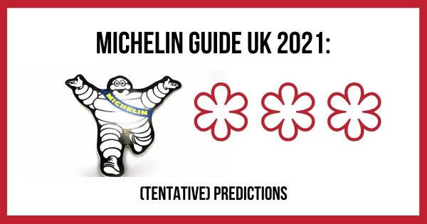 Michelin Guide UK 2021: tentative predictions