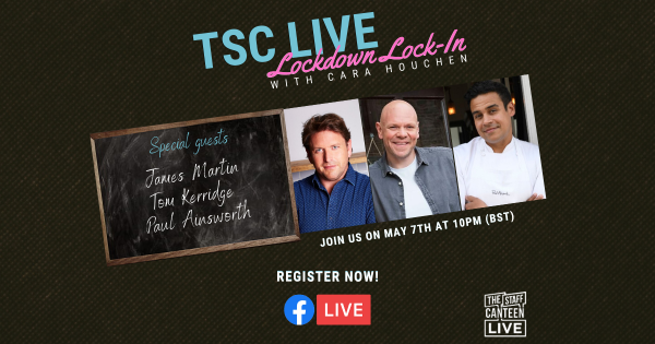 The Staff Canteen launches Lockdown Lock-In Live with chefs Tom Kerridge, James Martin and Paul Ainsworth.