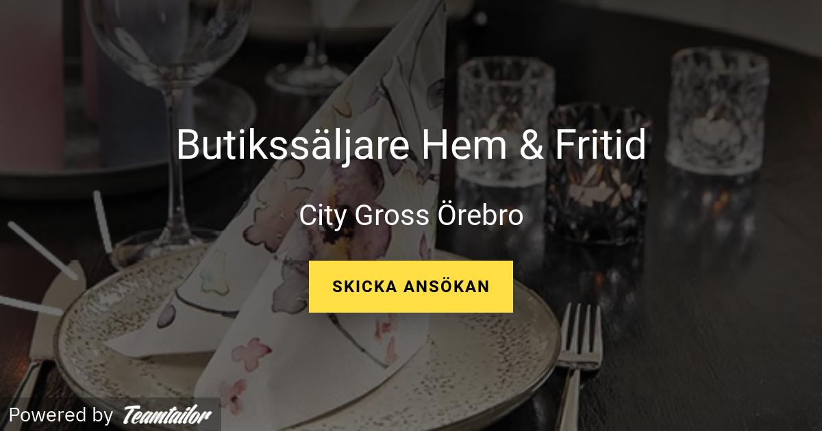 Butikssäljare Hem & Fritid City Gross