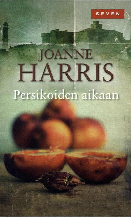 Harris, Joanne: Persikoiden aikaan