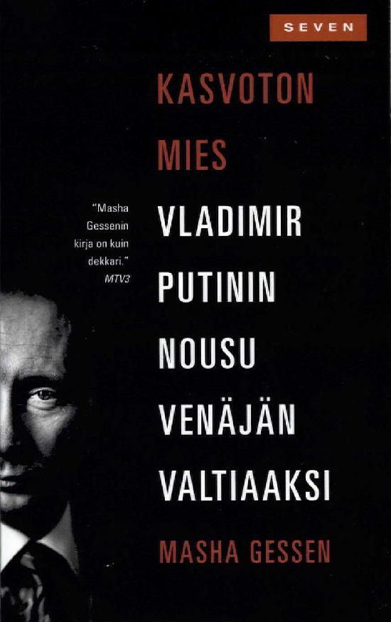Gessen, Masha: Kasvoton mies. Vladimir Putinin nousu Venäjän valtiaaksi