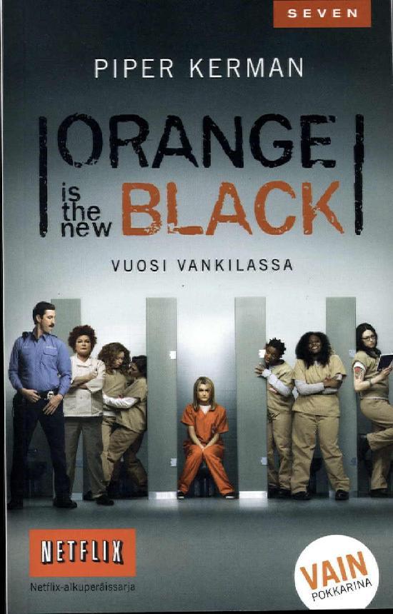 Kerman, Piper: Orange is the new black - Vuosi vankilassa