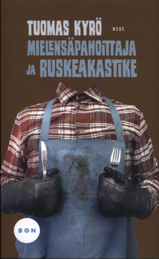 Kyrö, Tuomas: Mielensäpahoittaja ja ruskea kastike