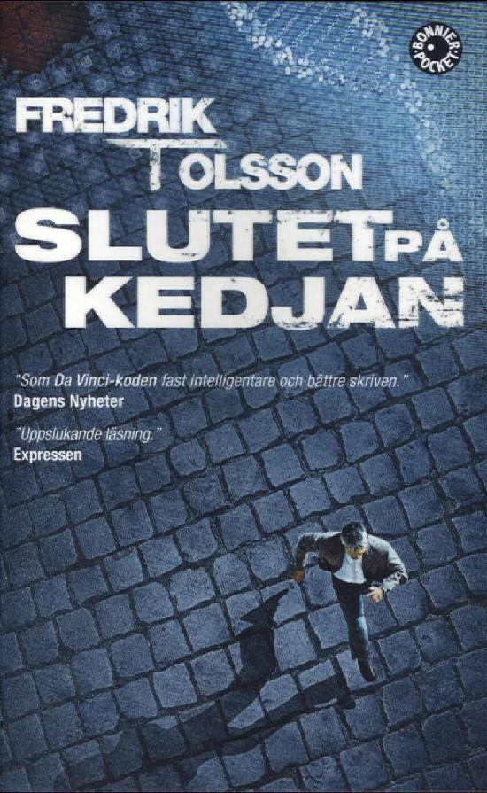 Olsson, Fredrik T: Slutet på kedjan