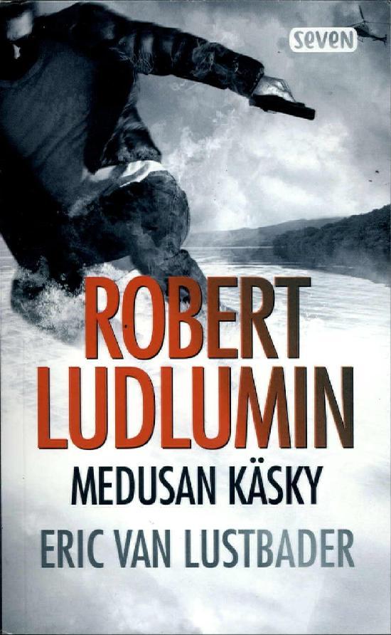 Lustbader, Eric van: Robert Ludlumin Medusan käsky