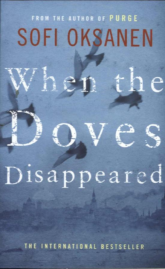 Oksanen, Sofi: When the Doves Disappeared