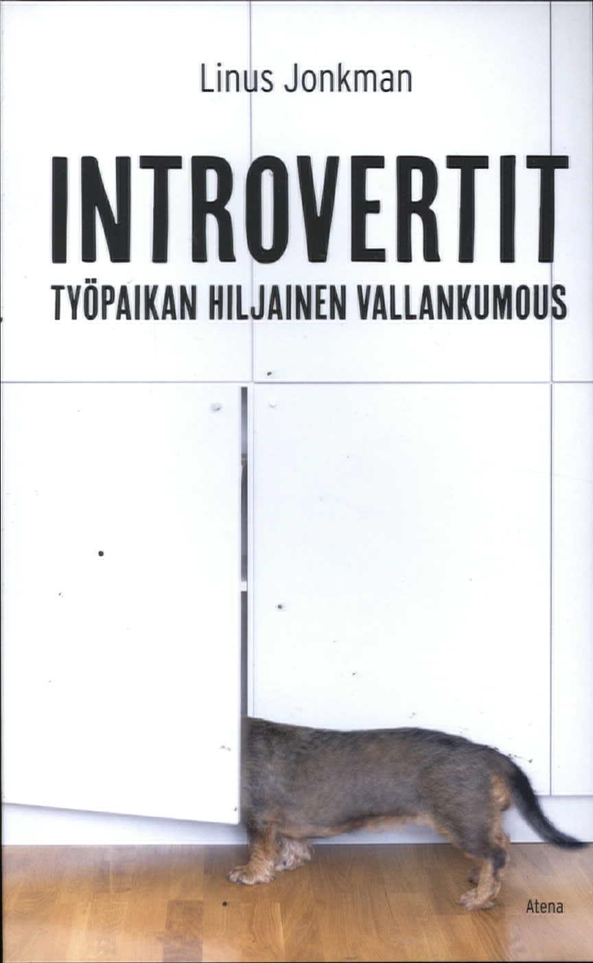 Jonkman, Linus: Introvertit ?- Työpaikan hiljainen vallankumous