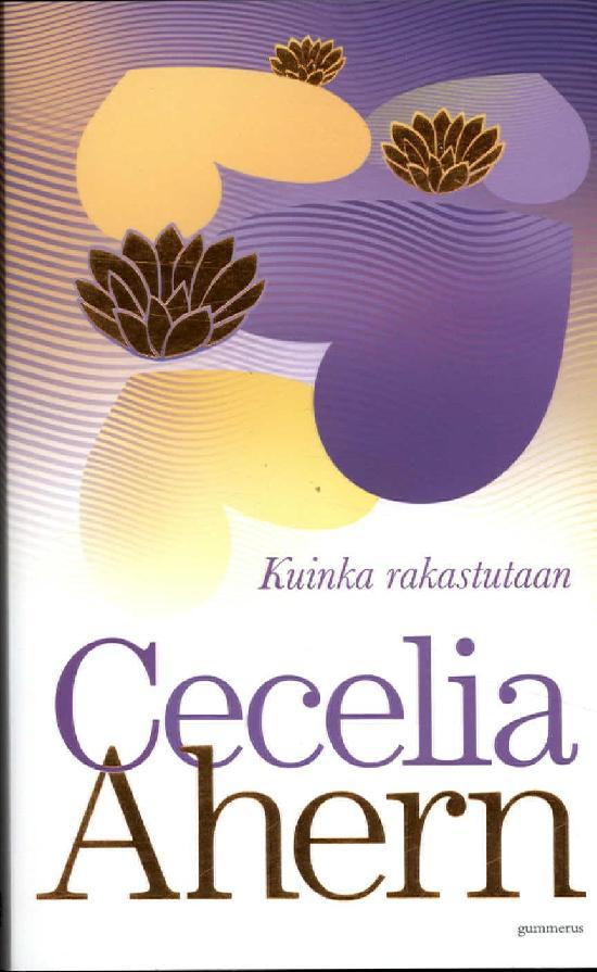 Ahern, Cecelia: Kuinka rakastutaan