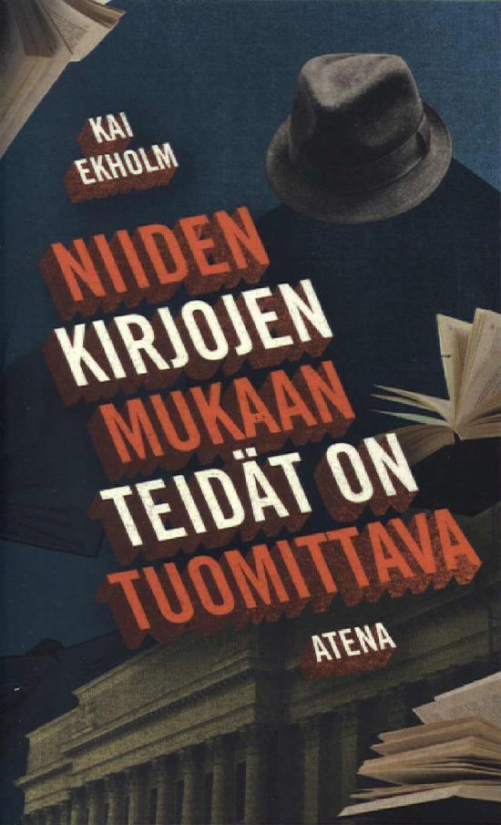 Ekholm, Kai: Niiden kirjojen mukaan teidät on tuomittava